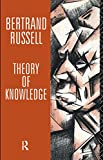 Bertrand Russell: Theory of Knowledge: The 1913 Manuscript