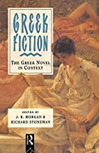 Greek Fiction: The Greek Novel in Context by…
