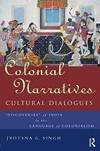 Colonial narratives/cultural dialogues :…