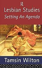 Lesbian Studies: Setting an Agenda by Tamsin…