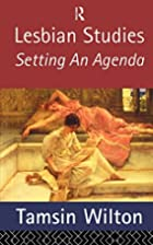 Lesbian Studies: Setting an Agenda by Tamsin…