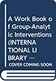 Roberts, Jeff: A Workbook of Group-Analytic Interventions