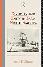 Diversity and Unity in Early North America…