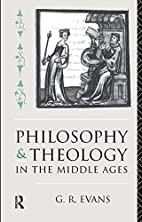 Philosophy and Theology in the Middle Ages…