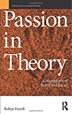 Passion in Theory: Conceptions of Freud and…
