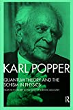 Popper, Karl Raimund: Quantum Theory and the Schism in Physics: From the Postscript to the Logic of Scientific Discovery