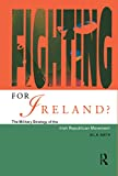 Smith, M. L.: Fighting for Ireland?: The Military Strategy of the Irish Republican Movement