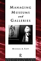 Managing Museums and Galleries (Heritage:…