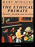 Midgley, Mary: The Ethical Primate: Humans, Freedom and Morality