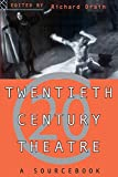 Drain, Richard: Twentieth Century Theatre: A Sourcebook of Radical Thinking