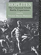Hoplites: The Classical Greek Battle…