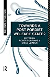 Roger Burrows: Towards a Post-Fordist Welfare State? (Teaching and Learning in the First Three Years of School)