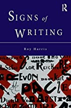 Signs of Writing by Roy Harris