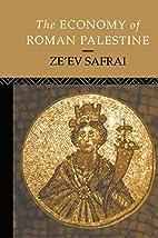 The Economy of Roman Palestine by Zeev…