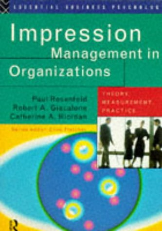 impression-management-in-organizations-theory-measurement-practice-essential-business-psychology-series