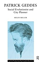 Patrick Geddes: Social Evolutionist and City…