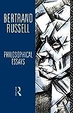 Bertrand Russell: Philosophical Essays