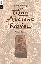 The Ancient Novel: An Introduction by Niklas…