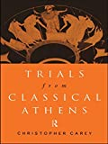 Carey, Christopher: Trials from Classical Athens