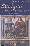 Abbott, Mary: Life Cycles in England 1560-1720: Cradle to Grave