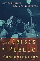 The Crisis of Public Communication…
