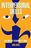 Hayes, John: Interpersonal Skills: Goal Directed Behaviour at Work