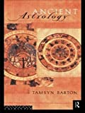 Barton, Tamsyn: Ancient Astrology