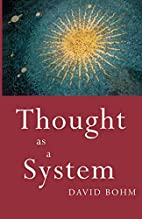 Thought as a System by David Bohm