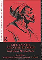 Life, Death and the Elderly: Historical…