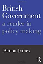 British Government: A Reader in Policy…