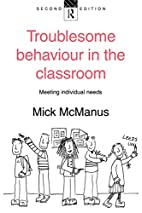 Troublesome Behaviour in the Classroom:…