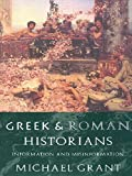 Grant, Michael: Greek and Roman Historians: Information and Misinformation