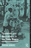 Simon, David: Transport and Development in the Third World (Routledge Introductions to Development)