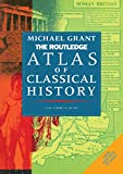 Grant, Michael: Routledge Atlas of Classical History: From 1700 Bc to Ad 565