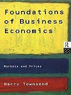Foundations of Business Economics: Markets…
