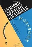 Zojer, Heidi: Modern German Grammar Workbook (Modern Grammar Workbooks)