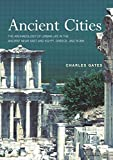 Gates, Charles: Ancient Cities: The Archaeology of Urban Life in the Ancient Near East and Egypt, Greece, and Rome