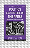 Harris, Bob: Politics and the Rise of the Press: Britain and France, 1620-1800