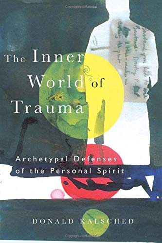 the-inner-world-of-trauma-archetypal-defences-of-the-personal-spirit-near-eastern-stbibliotheca-persica