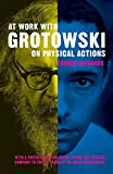 Richards, Thomas: At Work With Grotowski on Physical Actions