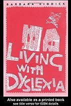 Living With Dyslexia (David Fulton / Nasen)…