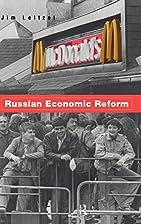 Russian Economic Reform by Jim Leitzel