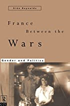 france between the wars: gender and politics…