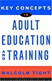 Malcolm Tight: Key Concepts in Adult Education and Training