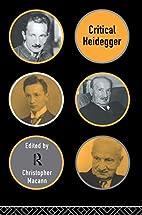 Critical Heidegger by Christopher Macann