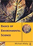 Allaby, Michael: Basics of Environmental Science