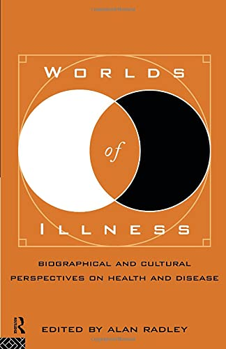 worlds-of-illness-biographical-and-cultural-perspectives-on-health-and-disease