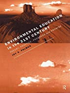 Environmental Education in the 21st Century:…