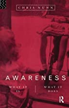 Awareness: What It Is, What It Does by Chris…