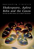 Goodman, Lizbeth: Shakespeare, Aphra Behn and the Canon (Approaching Literature)